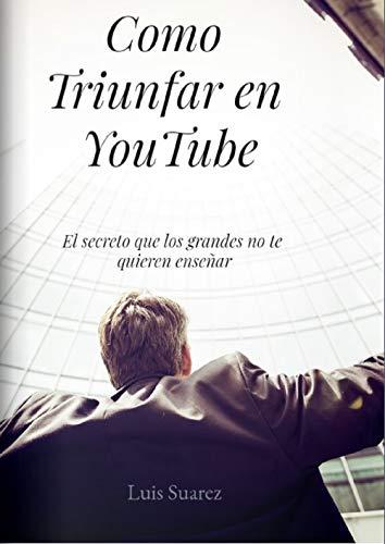 Como Trinfuar En YouTube: El secreto que lo grandes YouTubers no quieres que sepas