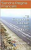 Ilha Comprida 'Cidade dos sonhos': Paraíso tropical (Portuguese Edition)