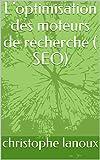 L'optimisation des moteurs de recherche ( SEO)