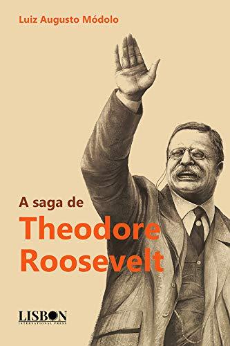 A saga de Theodore Roosevelt