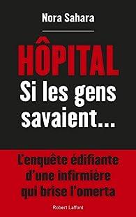 Hôpital : Si les gens savaient... par Sahara