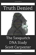 Truth Denied: The Sasquatch DNA Study