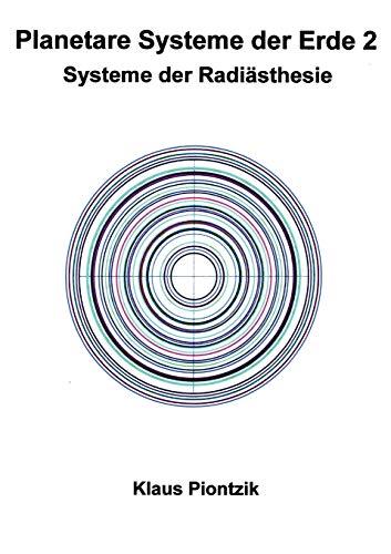 Planetare Systeme der Erde 2: Systeme der Radiästhesie