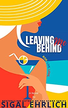 Leaving Me Behind: A Hot Fling to Forever Romance by [Sigal Ehrlich]