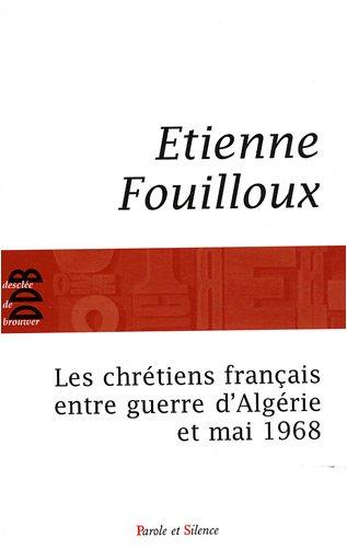 Les chrétiens français entre guerre d'Algérie et mai 1968