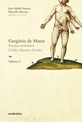 Gregório de Matos - Vol. 3: Poemas atribuídos. Códice Asensio-Cunha: Volume 3