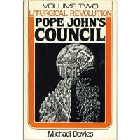 Liturgical Revolution Volume II: Pope John's Council 0870003968 Book Cover