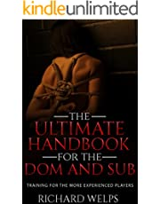 BDSM: The Ultimate Handbook for the Dom and Sub: Training for the More Experienced Players (Pain and Pleasure 2)