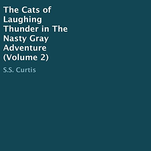 The Cats of Laughing Thunder in the Nasty Gray Adventure audiobook cover art