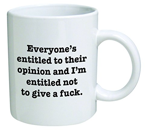 Funny Mug 11OZ Everyone is Entitled to Their Opinion, Freedom of Speech, Novelty and Gift, dad, by Yates and Franco