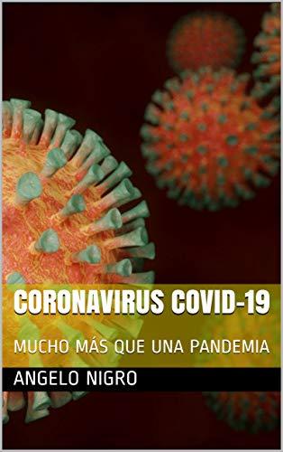 CORONAVIRUS COVID-19: MUCHO MÁS QUE UNA PANDEMIA (Spanish Edition)