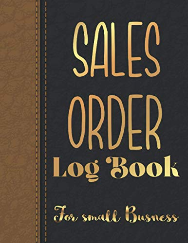 Sales Order Log Book for Small Business: Daily Sales Order journal For Online businesses To keep Track And Record Costumers Orders , Purchase Order ... & Contacts & helpful informations Keepsake.