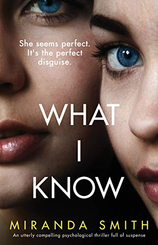 Compare Textbook Prices for What I Know: An utterly compelling psychological thriller full of suspense  ISBN 9781838882655 by Smith, Miranda