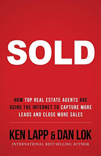Real Estate Investing Books! - SOLD: How Top Real Estate Agents Are Using The Internet To Capture More Leads And Close More Sales