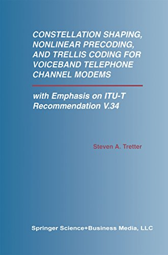 Constellation Shaping, Nonlinear Precoding, and Trellis Coding for Voiceband Telephone Channel Modems: with Emphasis on ITU-T Recommendation V.34 (The ... Computer Science Book 673) (English Edition)