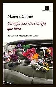 Corazón que ríe, corazón que llora: Cuentos verdaderos de mi infancia par Maryse Condé