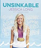 Unsinkable: From Russian Orphan to Paralympic Swimming World Champion - Jessica Long