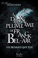 La deuxième plume de Franck Bel-Air: Un roman qui tue