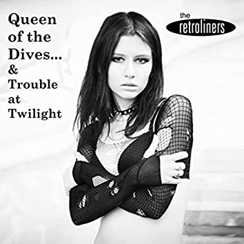 Queen of the Dives... & Trouble at Twilight
