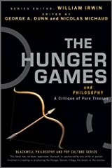The Hunger Games and Philosophy: A Critique of Pure Treason (The Blackwell Philosophy and Pop Culture Book 28) Kindle Edition