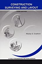 [Wesley G. Crawford] Construction Surveying and Layout: A Step-by-Step Field Engineering Methods Manual (3rd Edition) (Hardcover) …