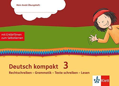 Deutsch kompakt 3. Rechtschreiben - Grammatik - Texte schreiben - Lesen: Übungsheft mit Erklärfilmen Klasse 3 (Mein Anoki-Übungsheft)