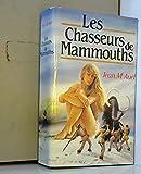 Les chasseurs de mammouths. Roman traduit de l'américain.