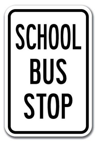 """School Bus Stop Sign 12"""" X 18"""" Heavy Gauge Aluminum Signs"""