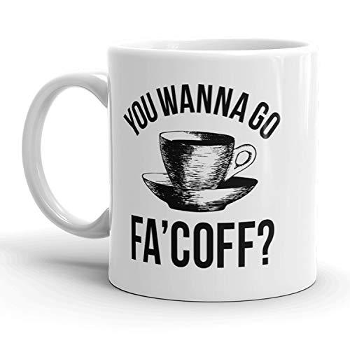 You Wanna Go FaCoff Mug Funny Coffee Cup - 11oz