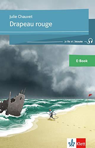 Drapeau rouge: E-Book + Online-Angebot (Je lis et j'écoute / Für die Sekundarstufe 1)