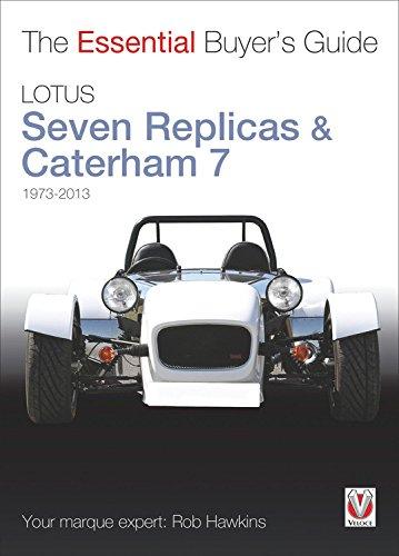 Lotus Seven Replicas & Caterham 7: 1973 to 2013 (Essential Buyer's Guide)