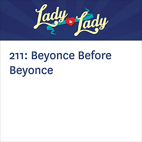 211: Beyonce Before Beyonce audiobook cover art