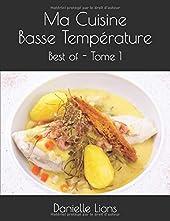 Ma Cuisine Basse Température - Best of - Tome 1 de Danielle Lions