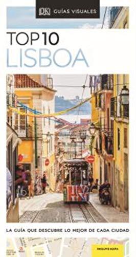 TOP 10 LISBOA: La guía que descubre lo mejor de cada ciudad (Guías Top10)