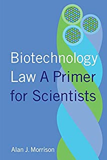Biotechnology Law: A Primer for Scientists