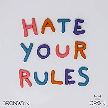 Hate Your Rules