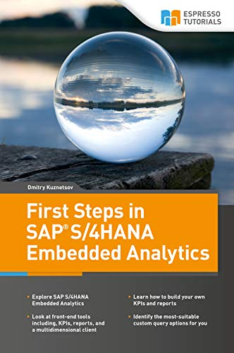 First Steps in SAP S/4HANA Embedded Analytics (English Edition)