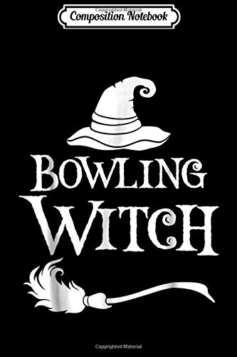 Composition Notebook: Bowling Witch Trick or Treat Costume Bowling Halloween Journal/Notebook Blank Lined Ruled 6x9 100 Pages