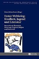 Erster Weltkrieg: Kindheit, Jugend und Literatur (Kinder- Und Jugendkultur, -literatur Und -medien: Theorie-Geschichte-Didaktik)