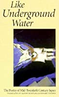 Like Underground Water: Poetry of Mid-Twentieth Century Japan