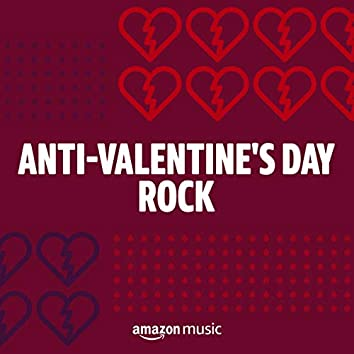 Anti-Valentine's Day Rock