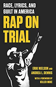 Rap on Trial  Race Lyrics and Guilt in America