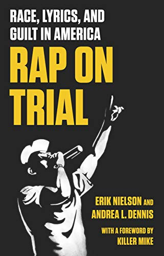 Rap on Trial: Race, Lyrics, and Guilt in America (English Edition)