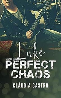 LUKE: De férias com Perfect Chaos por [Cláudia  Castro]