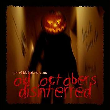 Old Octobers Disinterred