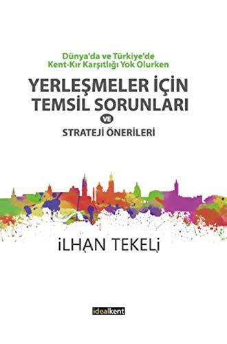 Dünya'da Ve Türkiye'de Kent-Kır Karşıtlığı Yok Olurken Yerleşmeler...