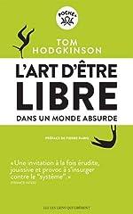 L'art d'être libre... Dans un monde absurde de Tom Hodgkinson