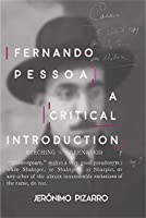 Fernando Pessoa: A Critical Introduction (The Portuguese-Speaking World)