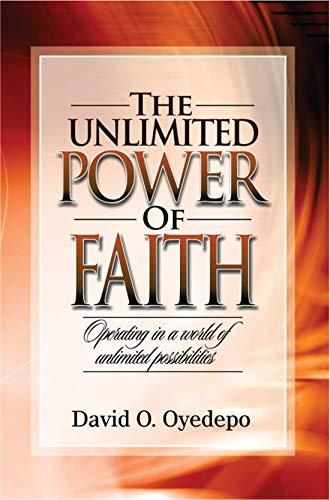 The Unlimited Power Of Faith Kindle Edition By Oyedepo David Religion Spirituality Kindle Ebooks Amazon Com