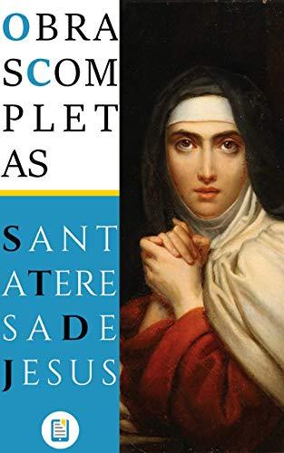 Obras Completas de Santa Teresa de Jesús (Anotado) (Ebooklasicos nº 1)
